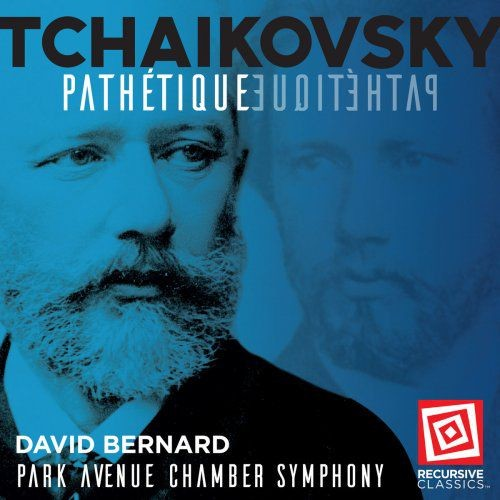 David Bernard & Park Avenue Chamber Symphony - Tchaikovsky: Symphony No. 6 in B Minor, Op. 74, TH 30...