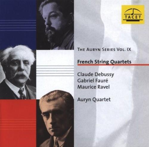 Auryn Quartet - Debussy, Ravel, Faure: String Quartets (2003)