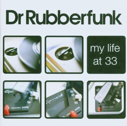 Dr Rubberfunk - My Life At 33 (2006) FLAC