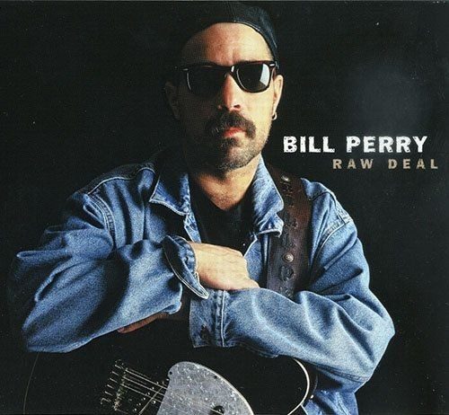 Bill Perry - Raw Deal (2004)