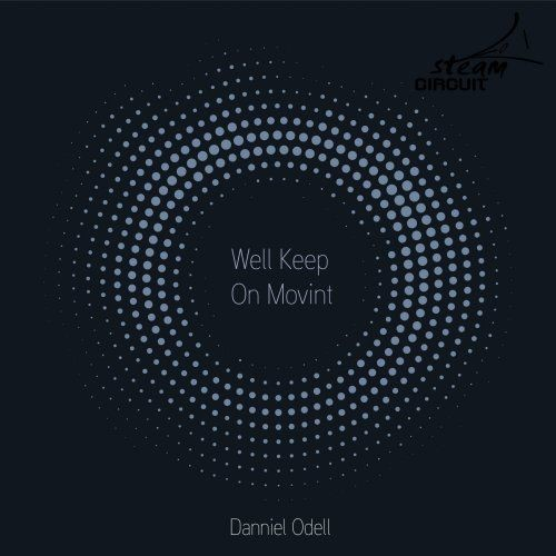 Danniel Odell - Well Keep On Movint (2018)