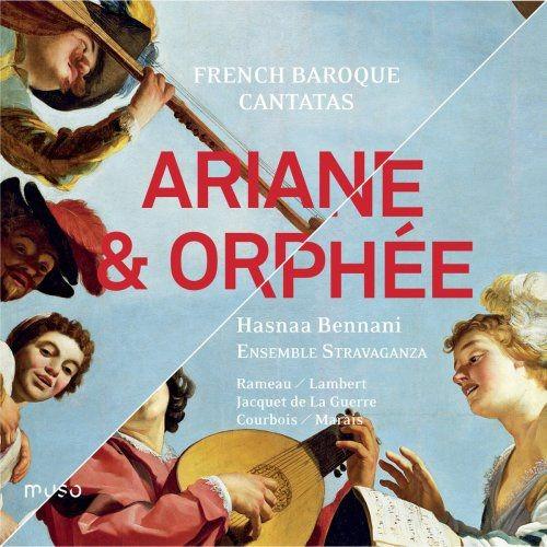 Hasnaa Bennani & Ensemble Stravaganza - French Baroque Cantatas: Arianne & Orph?e (2015)
