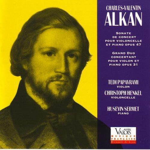 Christoph Henkel, Tedi Papavrami, Huseyin Sermet - Charles-Valentin Alkan: Sonate de Concert for Pia...