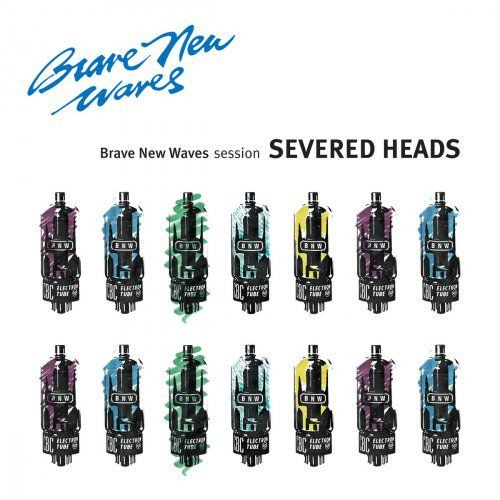 Severed Heads - Brave New Waves Session (2018)