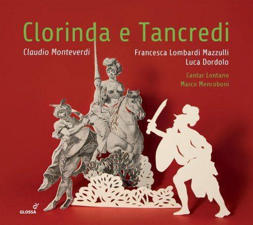 Luca Dordolo, Francesca Lombardi Mazzulli, Cantar Lontano & Marco Mencoboni - Monteverdi: Clorinda e...