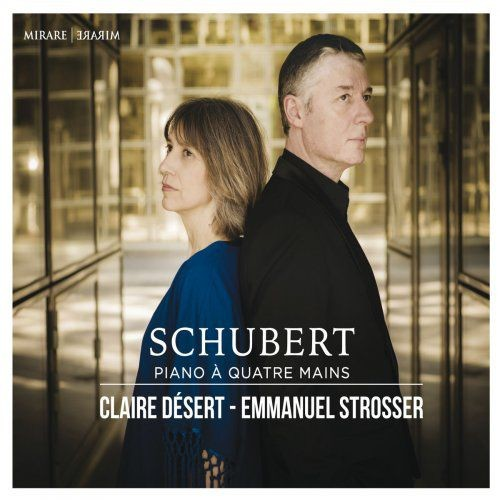 Claire Désert & Emmanuel Strosser - Schubert: Piano à quatre mains (2015) [Hi-Res]