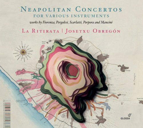 La Ritirata - Neapolitan Concertos for Various Instruments (2018) Full Album