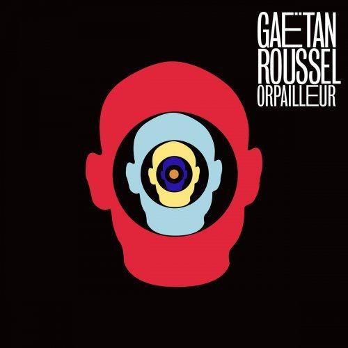 Gaëtan Roussel - Orpailleur (2013) [Hi-Res]
