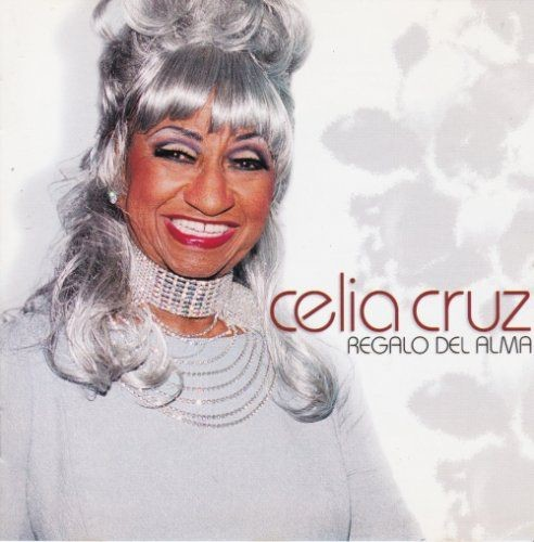 Celia Cruz - Regalo Del Alma (2003) Lossless