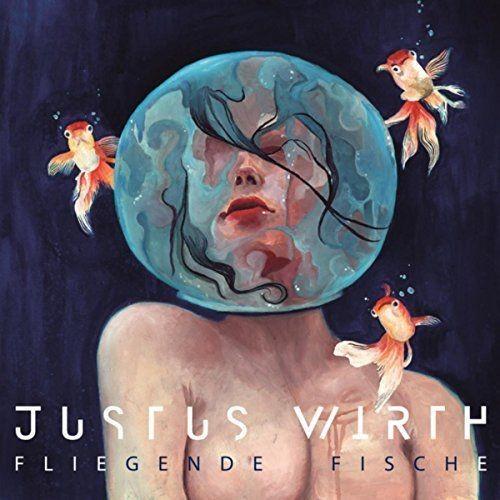 Justus Wirth - Fliegende Fische (2018)