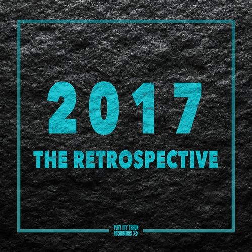 Various Artists - 2017: The Retrospective (2018)