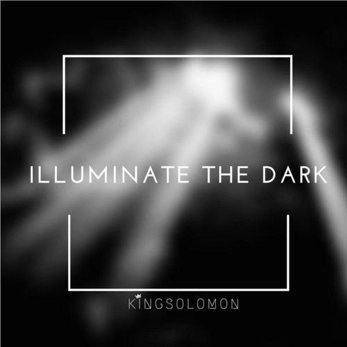 King Solomon - Illuminate The Dark (2018)