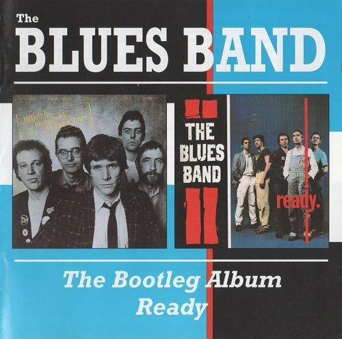 The Blues Band - The Bootleg Album / Ready (1980/2000)