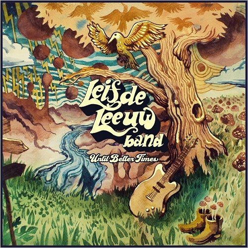 Leif De Leeuw Band - Until Better Days (2017)
