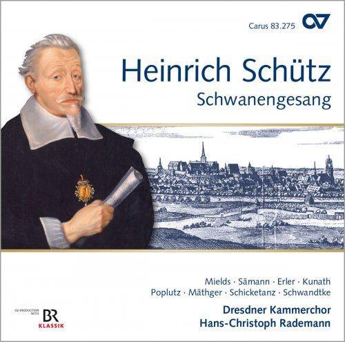Dresdner Kammerchor & Hans-Christoph Rademann - Sch?tz: Schwanengesang (2018)