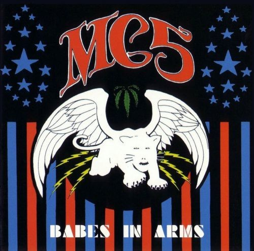 MC5 - Babes In Arms (Reissue) (1983/1998)