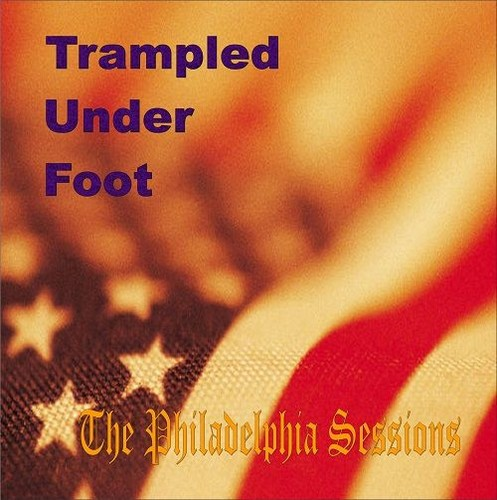 Trampled Under Foot - The Philadelphia Sessions (2007) Lossless