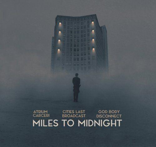 Atrium Carceri Cities Last Broadcast God Body Disconnect - Miles To Midnight (2018) [Hi-Res] Full Album