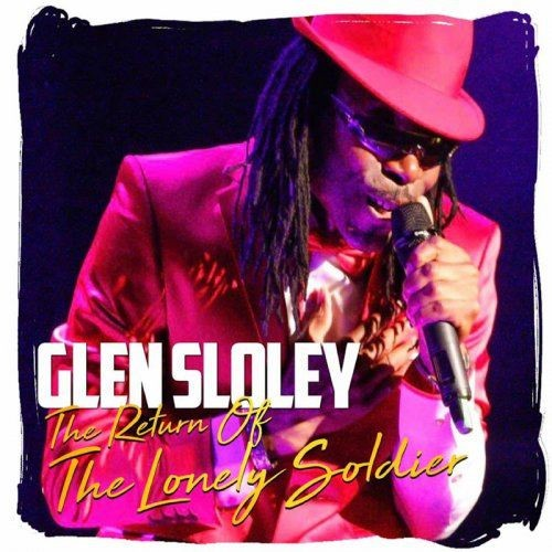 Glen Sloley - The Return Of The Lonely Soldier (2018) Full Album