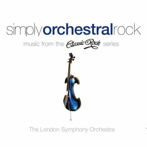 London Symphony Orchestra - Simply Orchestral Rock (2013)