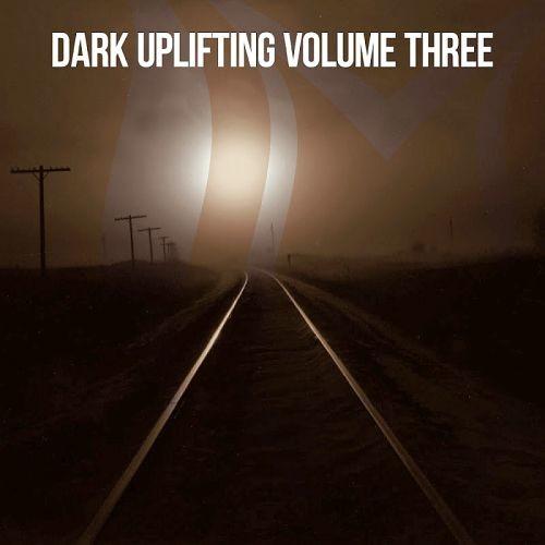 Various Artists - Dark Uplifting Vol. 3 (2018) Full Album