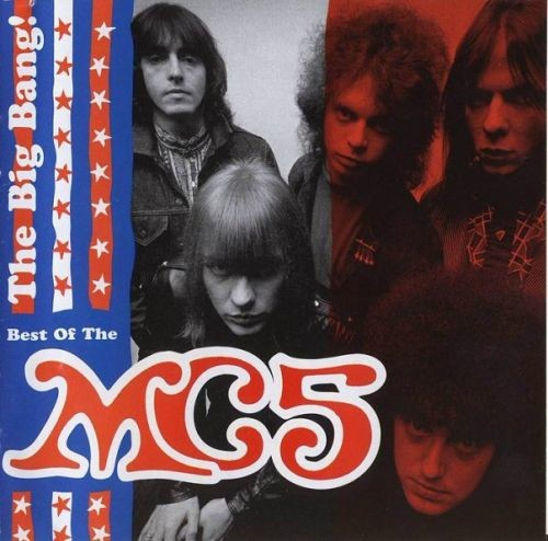 MC5 - The Big Bang! Best Of The MC5 (Remastered) (2000)