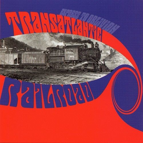 Transatlantic Railroad - Express To Oblivion (Reissue) (1967-68/2000) Full Album