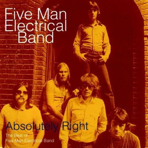 Five Man Electrical Band - Absolutely Right: Best Of Five Man Electrical Band (1995)
