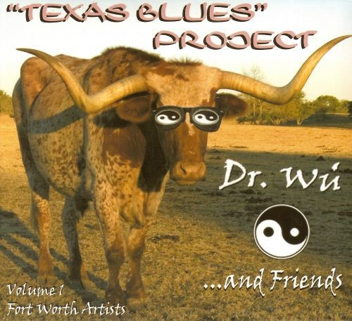 Dr. Wu' & Friends - Texas Blues Project Vol. 1 (2007) Lossless