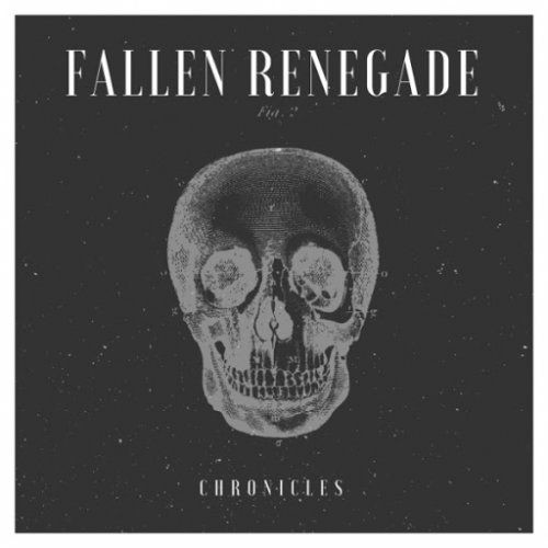 Fallen Renegade - Chronicles (2018) Full Album