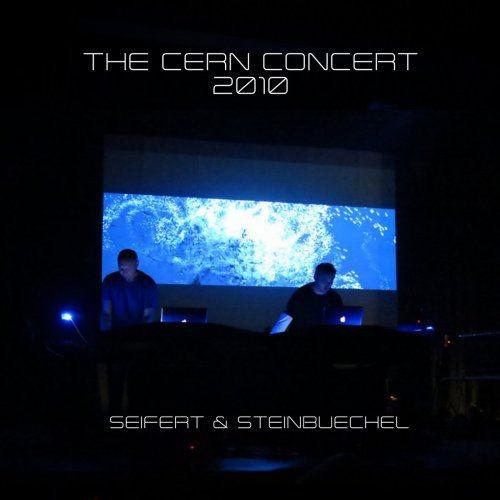 Seifert & Steinbuechel - The Cern Concert 2010 (2017) Full Album