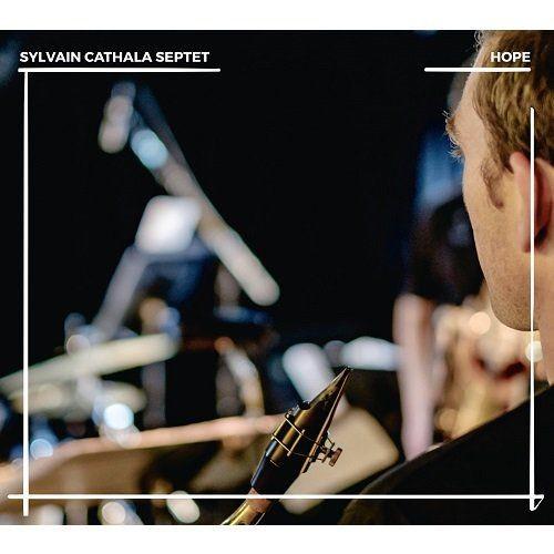 Sylvain Cathala Septet - Hope (2017)