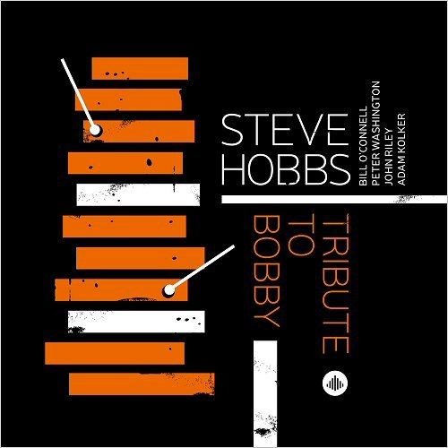 Steve Hobbs - Tribute To Bobby (2018)