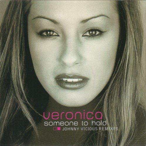 Veronica - Someone To Hold (Johnny Vicious Remixes) (1998) Full Album