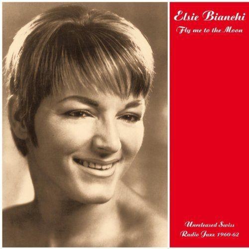 Elsie Bianchi - Fly Me to the Moon (2011) Full Album