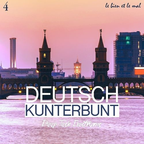 Various Artists - Deutsch Kunterbunt Vol. 4 Deep, Tech, Electronic (2018) Full Album