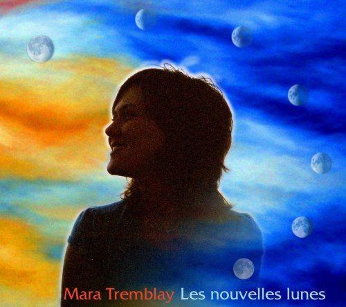 Mara Tremblay - Les Nouvelles Lunes (2005)