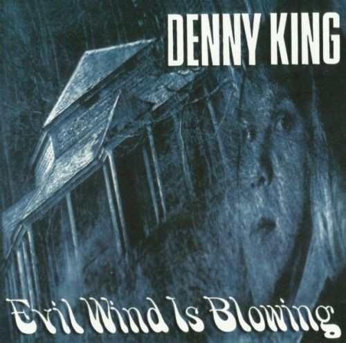 Denny King - Evil Wind Is Blowing (1972) [Reissue, 2010] Lossless