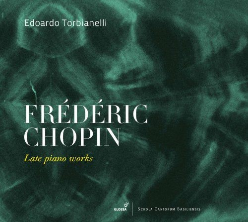 Edoardo Torbianelli - Chopin: Late Piano Works (2018)