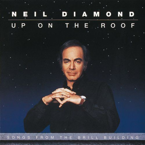 Neil Diamond - Up On The Roof: Songs From The Brill Building (1993/2016) [Hi-Res]