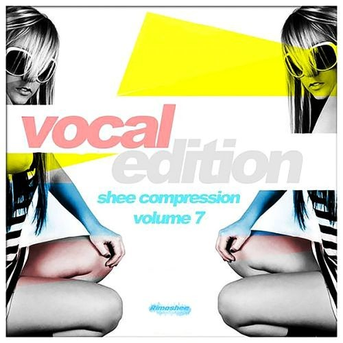 Various Artists - Shee Compression Vol 7: Vocal Edition (2018) Full Album