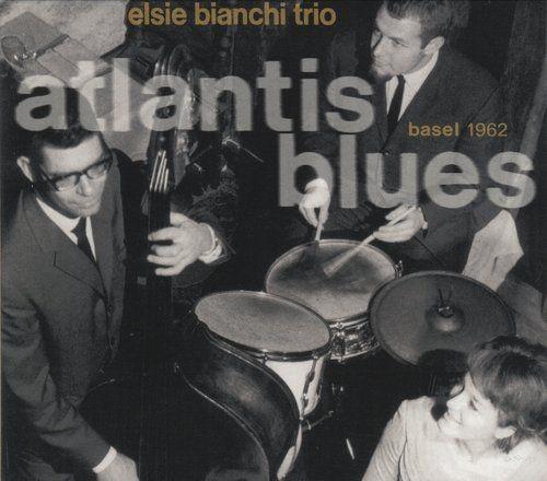 Elsie Bianchi Trio - Atlantis Blues (1962/2004) Full Album