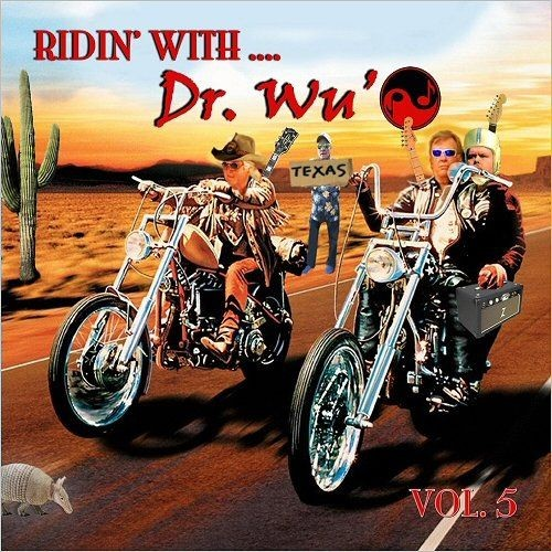 Dr. Wu' and Friends - Ridin' With Dr. Wu', Vol. 5 (2017) CDRip