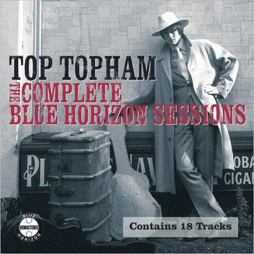 Top Topham - The Complete Blue Horizon Sessions (2008)