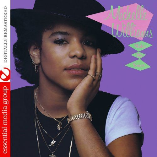 Michelle Williams - Make Me Yours (Digitally Remastered) (1984/2013)