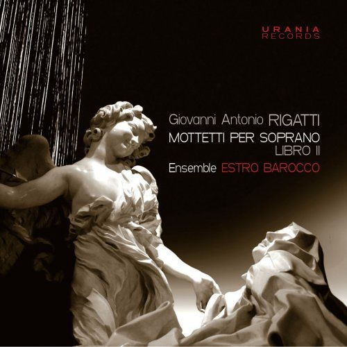Paola Roggero & Estro Barocco Ensemble - Rigatti: Motteti per soprano, Book 2 (2018)