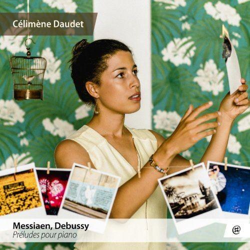 Célimène Daudet - Messiaen & Debussy: Préludes pour piano (2018) [Hi-Res] Full Album