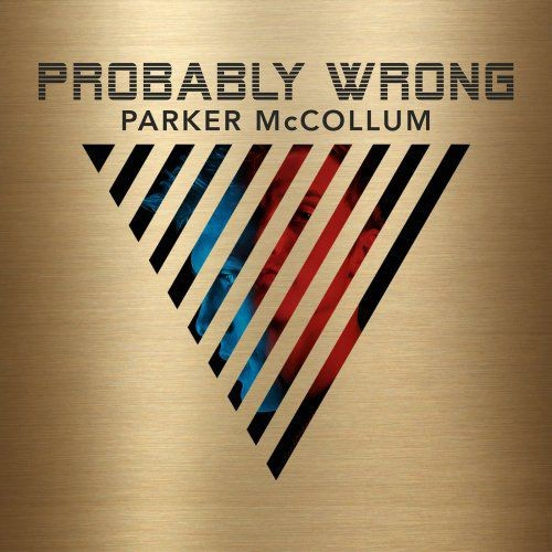 Parker McCollum - Probably Wrong (2017) Lossless