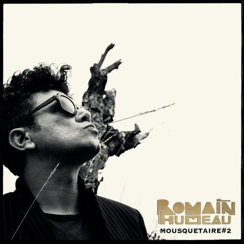 Romain Humeau - Mousquetaire, Vol. 2 (2018) [Hi-Res]