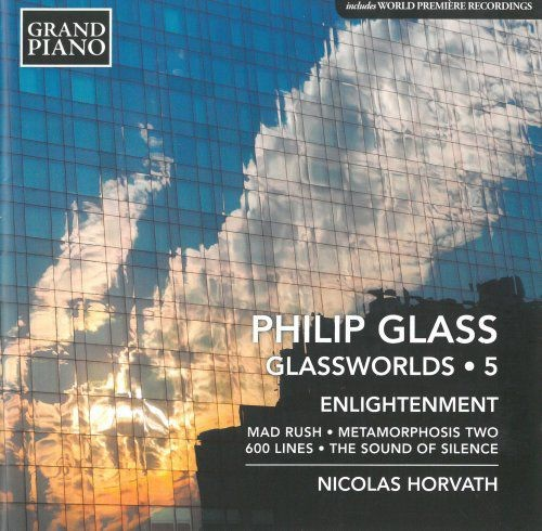 Nicolas Horvath - Philip Glass: Glassworlds, Vol.5 (2016)